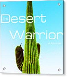 The Desert Warrior Poster Vi Acrylic Print by MB Dallocchio