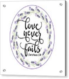 Love Never Fails' Acrylic Print by Judy Hall-Folde