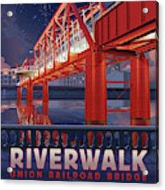 Union Railroad Bridge - Riverwalk Acrylic Print by Clint Hansen