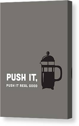 Push It Real Good Canvas Prints
