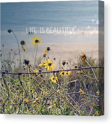 Life Is Beautiful Galleries Canvas Prints