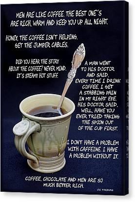 Coffee Humor Canvas Print by James C Thomas