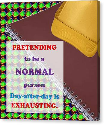 Pretending Normal Comedy Jokes Artistic Quote Images Textures Patterns Background Designs  And Colo Canvas Print by Navin Joshi