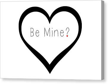 Be Mine Canvas Print by Chastity Hoff