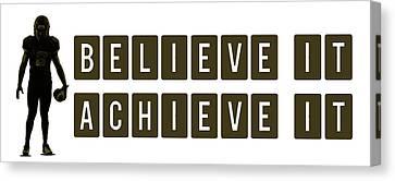 Believe It Achieve It Canvas Print