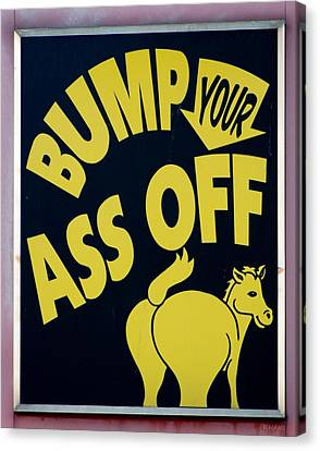 Bump Your Ass Off Canvas Print by Rob Hans