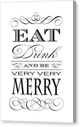 Eat Drink And Be Merry Canvas Print by Antique Images