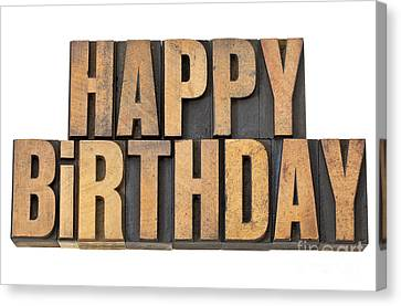 Canvas Print featuring the photograph Happy Birthday In Wood Type by Marek Uliasz