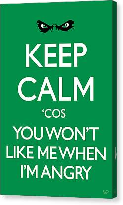 Keep Calm 'cos You Won't Like Me When I'm Angry Canvas Print
