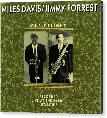 Miles Davis And Jimmy Forest -  Our Delight Canvas Print by Concord Music Group