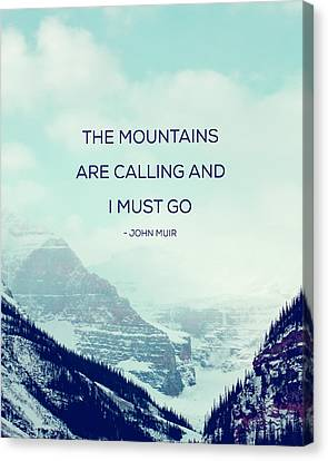 The Mountains Are Calling Canvas Print by Kim Fearheiley