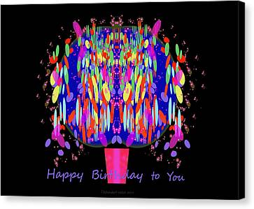 1038 - Happy Birthday  To You Canvas Print by Irmgard Schoendorf Welch