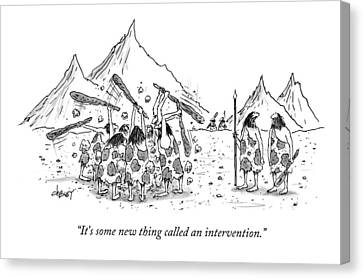 It's Some New Thing Called An Intervention Canvas Print by Tom Cheney