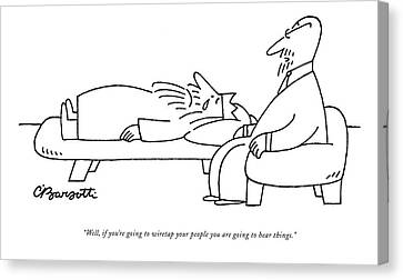 Well, If You're Going To Wiretap Your People Canvas Print by Charles Barsotti