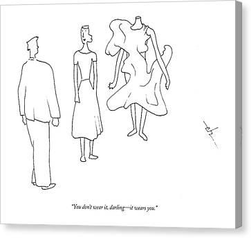 You Don't Wear Canvas Print by Erik Hilgerdt