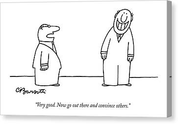 Hierarchy Canvas Print - Very Good. Now Go Out There And Convince Others by Charles Barsotti