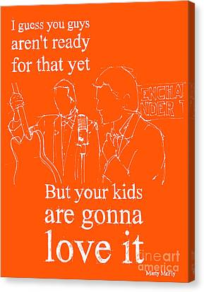 Back To The Future. But Your Kids Are Gonna Love It Canvas Print