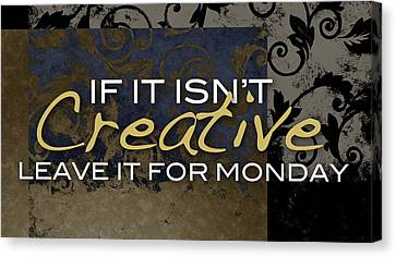 Leave It For Monday Canvas Print