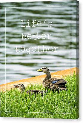 Life's Better Together Canvas Print by Edward Fielding