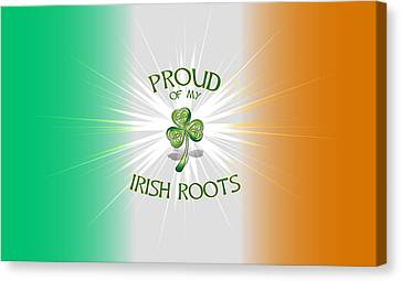 Proud Of My Irish Roots Canvas Print