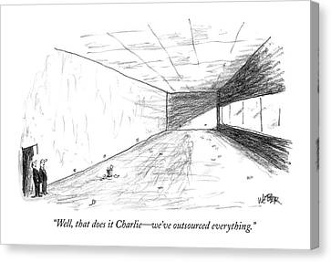 Well, That Does It Charlie - We've Outsourced Canvas Print by Robert Weber
