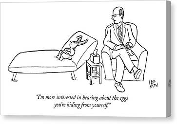 2009 Canvas Print - I'm More Interested In Hearing About The Eggs by Paul Noth