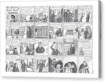 The Shocking Truth About Vampires ! Canvas Print by Zachary Kanin