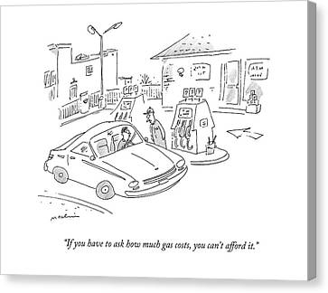 If You Have To Ask How Much Gas Costs Canvas Print