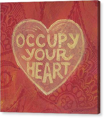 Occupy Your Heart Canvas Print by Jennifer Mazzucco