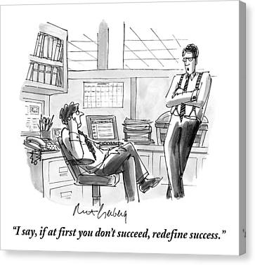 I Say, If At First You Don't Succeed, Redefine Canvas Print