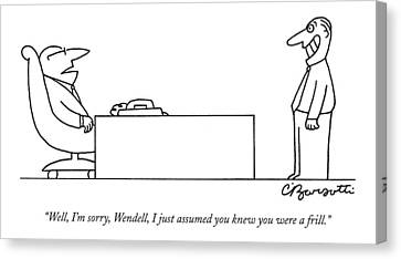 Hierarchy Canvas Print - Well, I'm Sorry, Wendell, I Just Assumed You Knew by Charles Barsotti