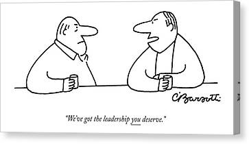 We've Got The Leadership You Deserve Canvas Print by Charles Barsotti