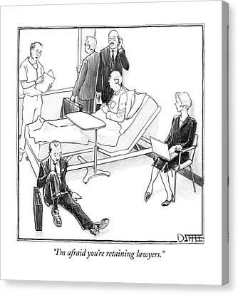 I'm Afraid You're Retaining Lawyers Canvas Print