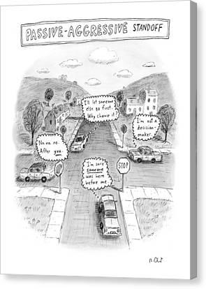 Passive-aggressive Standoff Canvas Print by Roz Chast