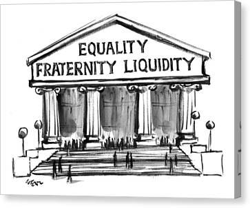 Buildings Canvas Print - Equality, Fraternity, Liquidity by Lee Lorenz