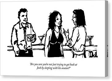 Computer Graphics Canvas Print - Are You Sure You're Not Just Trying To Get Back by Drew Dernavich