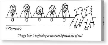 Happy Hour Is Beginning To Scare The Bejeezus Canvas Print by Charles Barsotti