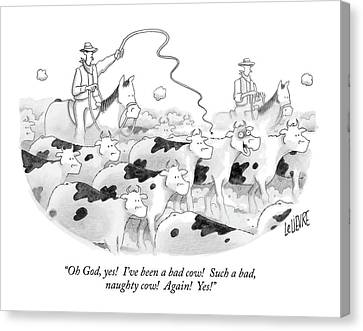 Cattle Run Canvas Print - Oh God, Yes!  I've Been A Bad Cow!  Such A Bad by Glen Le Lievre