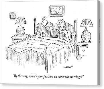 Husband And Wife Canvas Print - By The Way, What's Your Position On Some-sex by Robert Mankoff