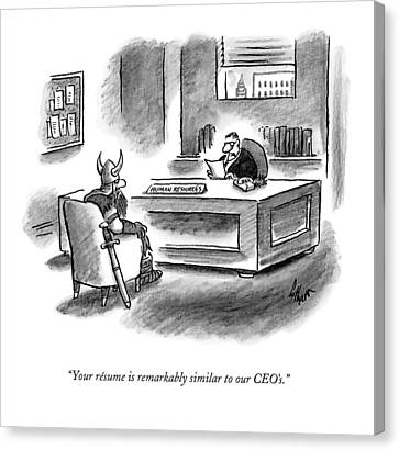 Your Resume Is Remarkably Similar To Our Ceo's Canvas Print by Frank Cotham