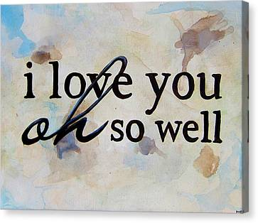 Dave Matthews Canvas Print - 9x12 I Love You Oh So Well by Michelle Eshleman