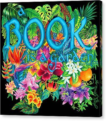 A Book Is A Garden... Canvas Print