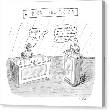A Born Politician 'so What Did You Do In School Canvas Print by Roz Chast