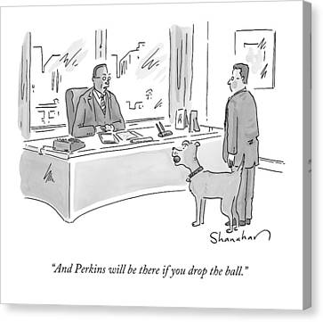 A Boss Speaks To An Employee And A Dog Canvas Print by Danny Shanahan