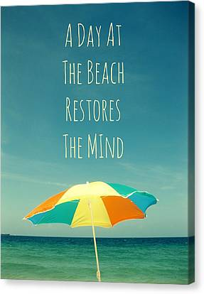 A Day At The Beach Restores The Mind  Canvas Print by Maya Nagel