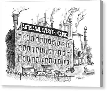 A Factory Stands With The Label Artisanal Canvas Print by Pat Byrnes