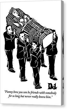 A Group Of Pallbearers Are Seen Bearing A Casket Canvas Print by Drew Dernavich
