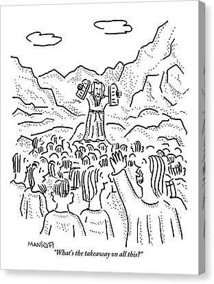 A Large Crowd Stands Around Moses Canvas Print by Robert Mankoff
