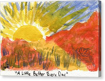 A Little Better Every Day Canvas Print