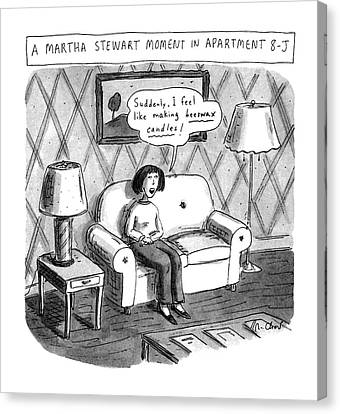 A Martha Stewart Moment In Apartment 8-j Canvas Print by Roz Chast